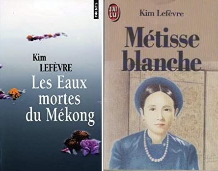 Kim Lefèvre - biogrraphie - Les eaux mortes du Mekong - Métisse blanche